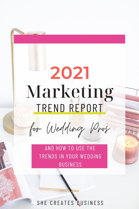 Podcast: 2021 Marketing Trends and How to Use Them in Your Wedding Business — She Creates Business