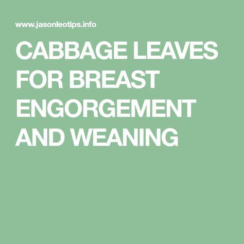 Breast engorgement remedies weaning