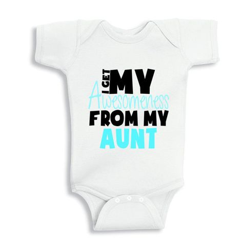 I Get My Awesomeness from my Aunt baby onesie by babyonesiesbynany, $13.50