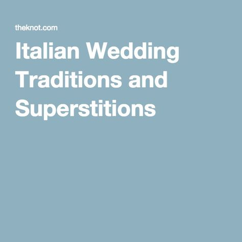 Italian Wedding Traditions and Superstitions