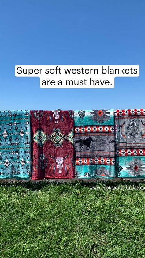 Super soft western blankets are a must have.