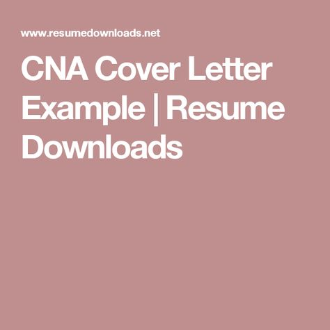 CNA Cover Letter Example Resume Downloads Cover Letter - cover letter for cna