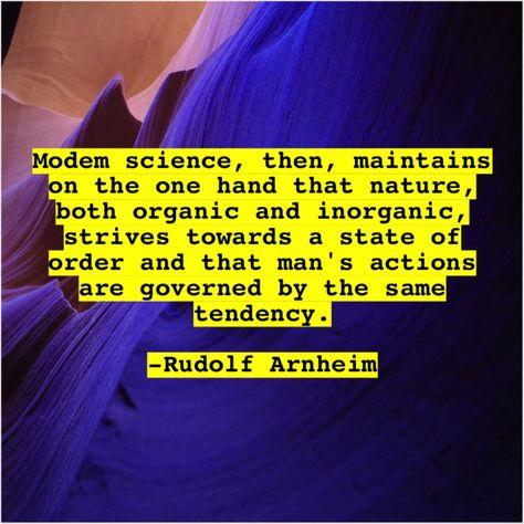 Rudolf Arnheim  Modem science then maintains on