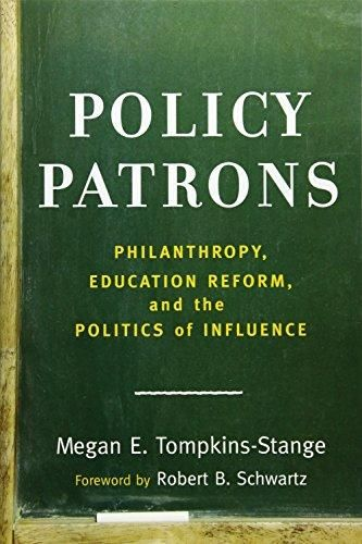 Policy Patrons: Philanthropy, Education Reform, and the Politics of Influence (Educational Innovations Series) - Default