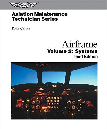 Are You Searching For Aviation Maintenance Technician Airframe Volume 2 Systems Aviation Maintenance Technician Series Author Dale Crane Publisher Aviati