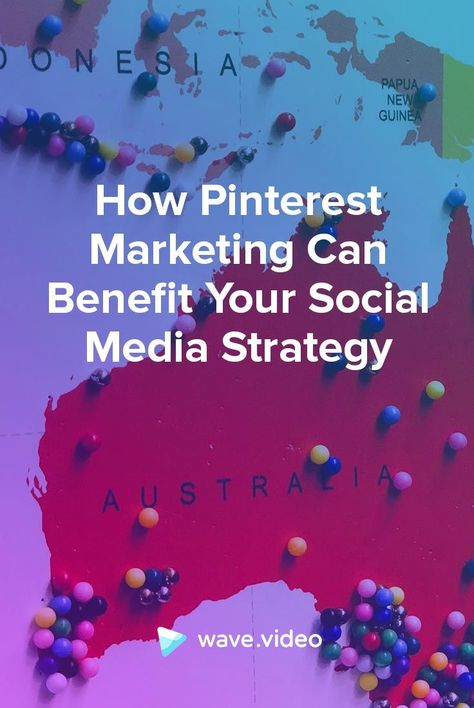 How Pinterest Marketing Can Benefit Your Social Media Strategy