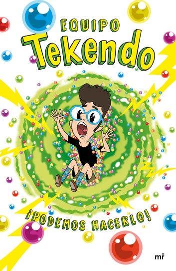 Equipo Tekendo Podemos Hacerlo Ebook By Tekendo Rakuten Kobo Libros Libros Para Niños Equipo