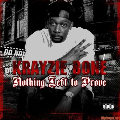 Download Album Krayzie Bone Nothing Left To Prove Zip File Rap Albums Album Latest Music