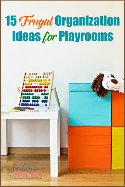 15 Frugal Organization Ideas for Playrooms :: todaysfrugalmom.com