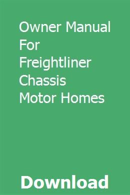 Owner Manual For Freightliner Chassis Motor Homes Freightliner Owners Manuals Motorhome