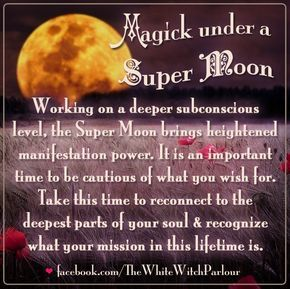 super moon, luna, full moon, witch,wicca, spiritual, magick, spells, bookof shadows, occult, metaphysical,psychic, mystic,emotions, soul, healing, mission, life, growth, enlightenment   facebook.com/thewhitewitchparlour
