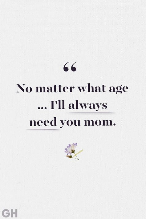 Loss of Mother Quotes I'll Always Need You Mom