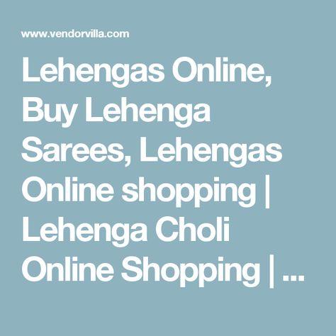 Lehengas Online, Buy Lehenga Sarees, Lehengas Online shopping | Lehenga Choli Online Shopping | Buy Ghagra Choli Online | Bridal Lehenga - Vendorvilla