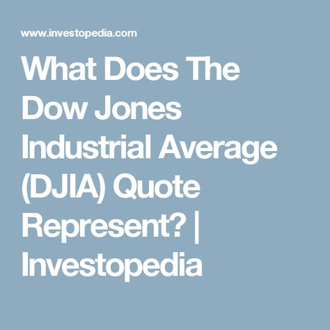 What Does The Dow Jones Industrial Average (DJIA) Quote Represent?   Investopedia