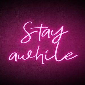 Custom Handmade Stay A While Neon Sign 36 inches