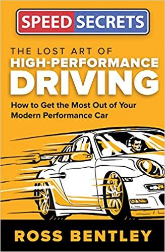 The Lost Art Of High Performance Driving How To Get The Most Out Of Your Modern Performance Car Speed Secrets Performance Driving Performance Cars Lost Art