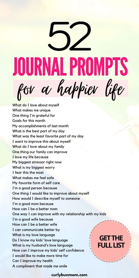 Use these journal prompts for a happier life. Journal prompts will help you to declutter your mind and work through your thoughts and feelings, in the best way! Maximize your journal time with these 52 journal prompts. Download the free pdf printable for the best journal prompts for moms! #journalprompts #journalpromptsformoms #happymomhappylife #youbestlife #journaling #selfcare #selflove #beyou #doyou