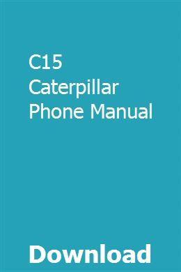 C15 Caterpillar Phone Manual With Images Caterpillar Phone Phone