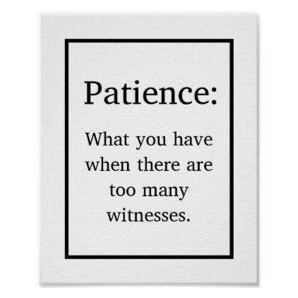 Funny Patience Definition Joke Poster Zazzle Com In 2021 Sarcastic Quotes Funny Funny Patience Quotes Definition Quotes