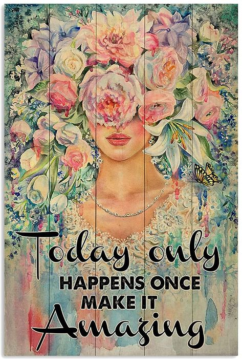 ANDIEZ Today Only Happens Once Make It Amazing Flowers Girl Poster