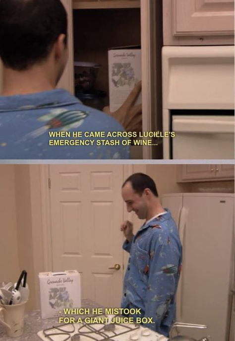 Arrested development, you have to love Buster and his love of juice :)