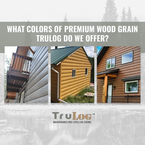 What Color Suits Your Taste We Offer These Premium Trulog Colors Barnwood Gray Colorado Pine Red Cedar Let Us Know Which C Log Cabin Ideas In 2019 Log Siding Vinyl