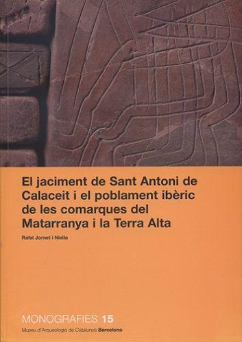 895cef805d61f El Jaciment de Sant Antoni de Calaceit i el poblament ibèric de les comarques  del Matarranya i la Terra Alta   Rafel Jornet i Niella.