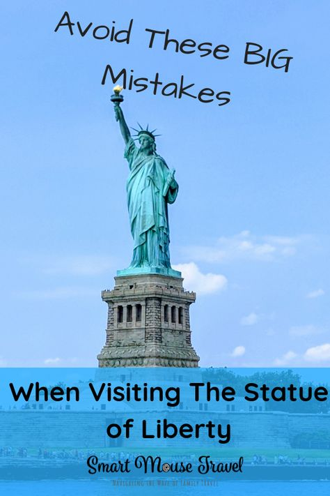 The 5 Common Mistakes To Avoid When Visiting The Statue of Liberty And Ellis Island