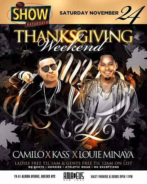 Thanksgiving Weekend Saturday Nov 24th Join Us For TheShowSaturdays At ClubAmadeusNy 79 51 Albion Ave Dress Code