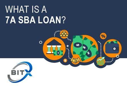 What Is A 7a Sba Loan Sba Loans Business Loans Loan