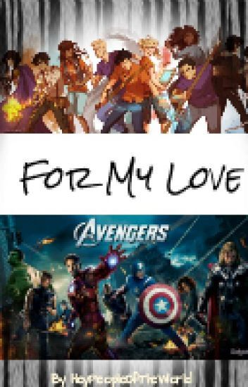 BEING REWRITTEN** For My Love (Percy Jackson/Avengers