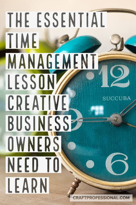 The Most Important Time Management Lesson I've Learned