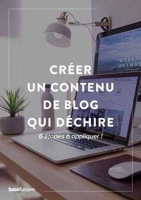 6 étapes pour créer un contenu de blog qui déchire