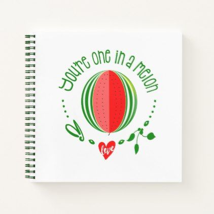 You Re One In A Melon Cute Sayings Gift Notebook Zazzle Com Cute Quotes One In A Melon Notebook Gifts
