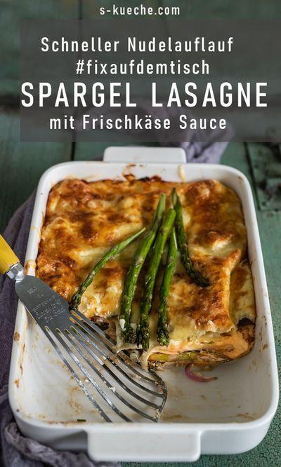 Schneller Nudelauflauf - fix auf dem Tisch: Spargel Lasagne mit Frischkäse Sauce - ohne Béchamel einfach geschichtet und in 60 Minuten fertig #fixaufdentisch #Spargel #ofenspargel #nudelauflauf #pastagericht #pasta#lasagne #einfacherezepte #einfachkochen #rezept