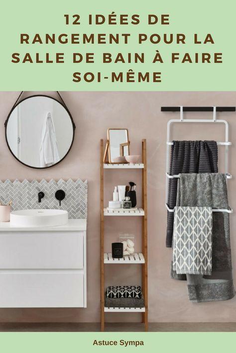 12 Idees De Rangement Pour La Salle De Bain A Faire Soi Meme Toilette Nettoyage Meuble Rangement Salle De Bain Idee Rangement Idee Deco Salle De Bain