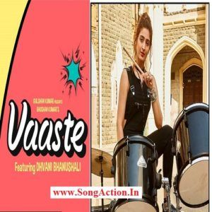 Vaaste By Dhvani Bhanushali Mp3 Song Download Songaction In Dj Songs Dj Remix Songs Mp3 Song