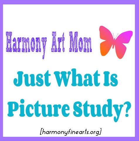 Harmony Fine Arts What is Picture Study - This entry gives you simple steps to picture study including vocabulary you can teach your children and a free printable activity.