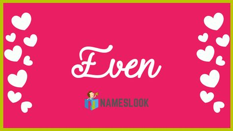 #Even Meaning - Lucky, happy . Read interesting details about the name Even 👇👇👇  . #OddEven #NameMeaning 📛 #MeaningOfMyName ✍️ #NamesLook 📣