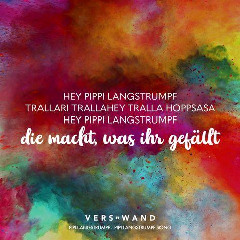 Visual Statements®️ Hey Pipi Langstrupf Trallari Trallahey Tralla Hoppsasa die macht, was ihr gefällt- Pipi Langstrumpf- Song Sprüche / Zitate / Quotes / Verswand / Musik / Band / Artist / tiefgründig / nachdenken / Leben / Attitude / Motivation