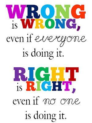 Wrong is wrong.