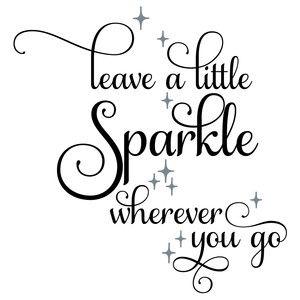 Leave A Little Sparkle Wherever You Go Printable Motivational