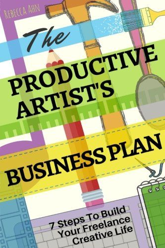 Download Pdf The Productive Artists Business Plan 7 Steps To