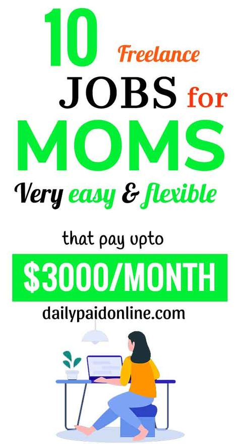 10 High Paying Freelance Jobs for Moms To Make Money Fast Working Online As A Part Time Job