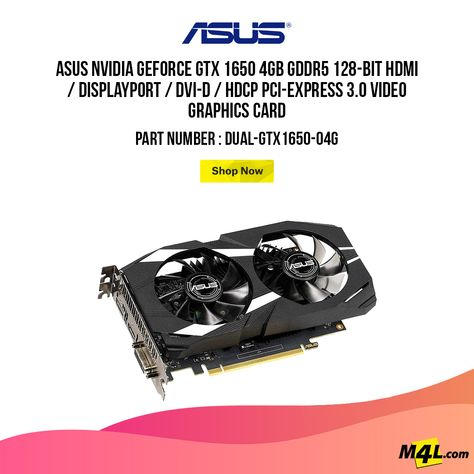 ASUS Nvidia GeForce GTX 1650 4GB GDDR5 Video Graphics Card