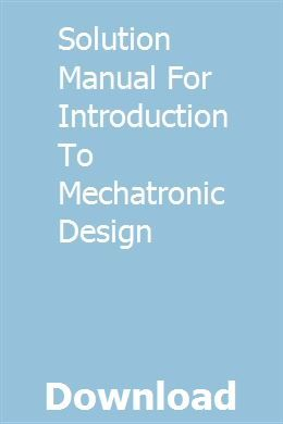 Solution Manual For Introduction To Mechatronic Design Solutions Manual Probability