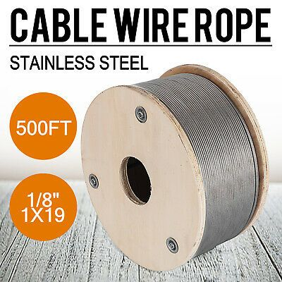 Ad Ebay T316 1 8 1x19 Stainless Steel Cable Wire Rope 500ft Aircraft Cable Stainless Steel Cable Stainless Steel Cable Railing Cable Wire