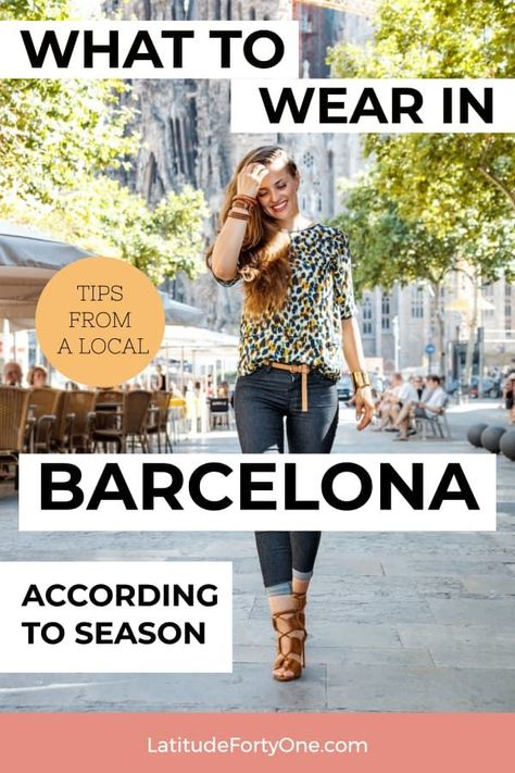 Not sure how to dress for your trip to Barcelona? Local tips on what to wear so you look stylish and feel comfortable.