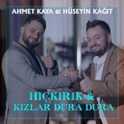Huseyin Kagit Hickirik Ft Kizlar Dura Dura Ft Ahmet Kaya Mp3 Indir Huseyinkagit Hickirikftkizlarduraduraftahmetkaya Yeni Muzik Kizlar Hickirik
