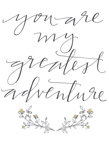 "8 1/2 x 11 / ""you are my greatest adventure"" print. $15.00, via Etsy."